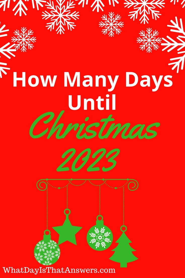 How Many Days Until Christmas 2023? | What Day Is That Answers