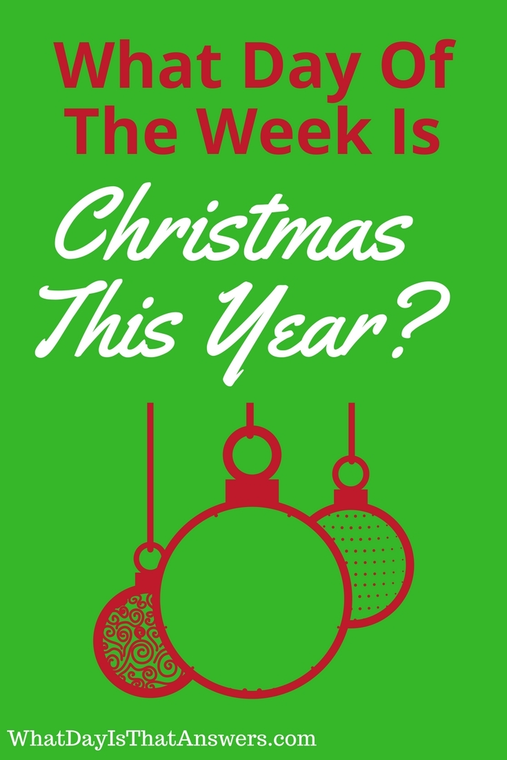 what day of the week is christmas this year - What Day Of The Week Is Christmas On